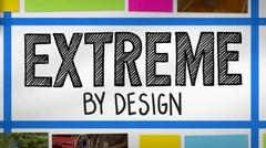 Extreme by Design