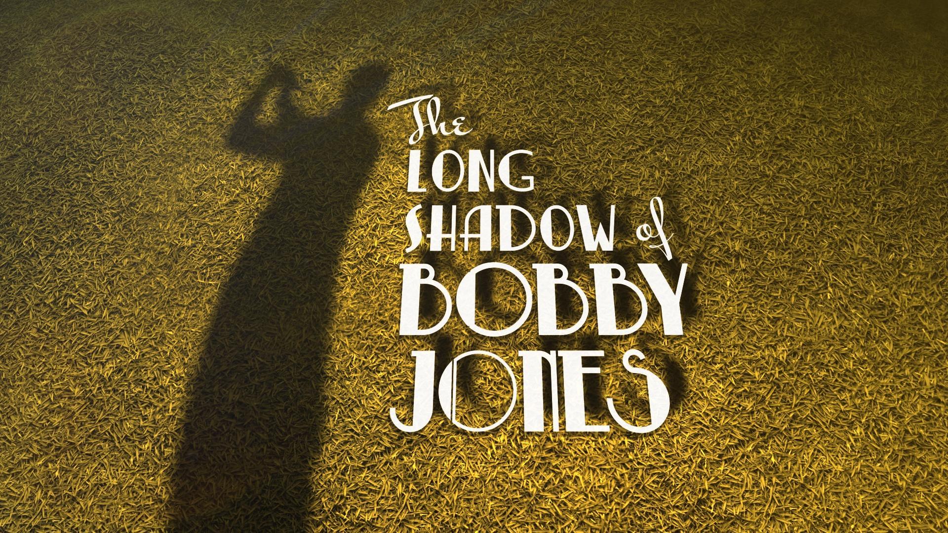 The Long Shadow of Bobby Jones