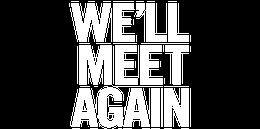 We'll Meet Again