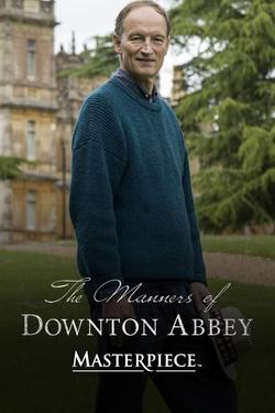 Manners of Downton Abbey – Masterpiece