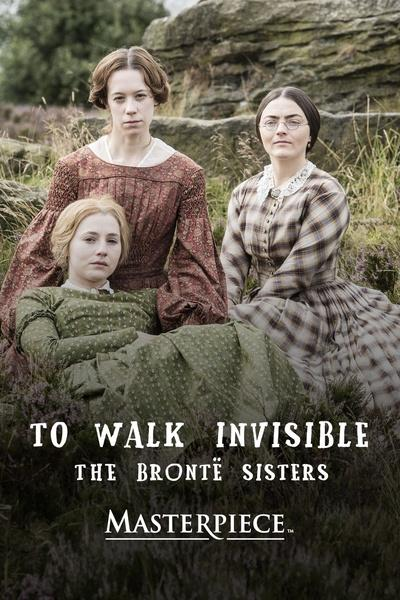 To Walk Invisible The Brontë Sisters – Masterpiece