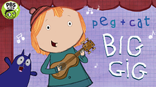 Peg + Cat's Big Gig