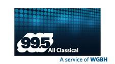 WGBH: 99.5 All Classical Live Stream