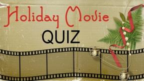 Take Our Fun Holiday Movie Quiz