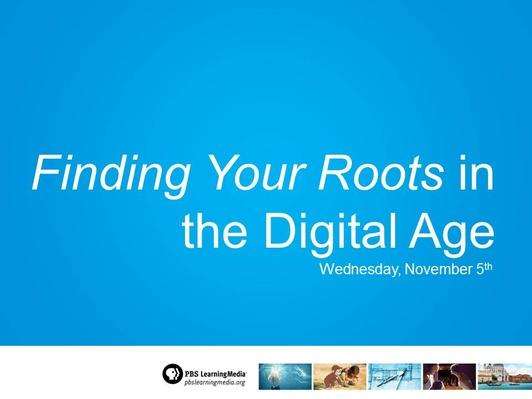 Finding Your Roots in the Digital Age (Webinar)