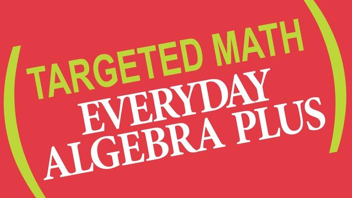 Targeted Math | Everyday Algebra Plus