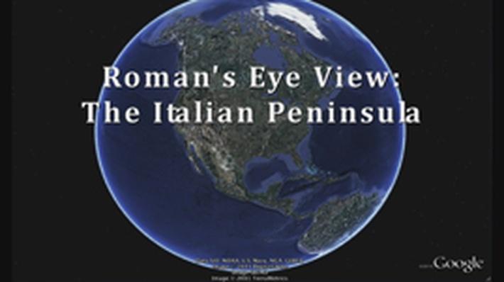 A Roman's-Eye View: The Italian Peninsula