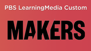 Makers (PBS Custom)