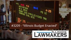 S32 E09: Illinois Budget Enacted