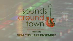 Sounds Around Town: Gem City Jazz Ensemble