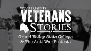 Grand Valley State College & The Anti-War Protests