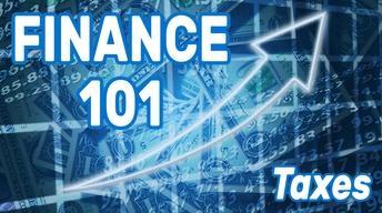 Finance 101: Taxes