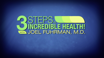 3 Steps to Incredible Health! With Joel Fuhrmen, MD