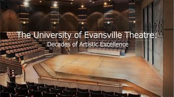 The University of Evansville Theatre
