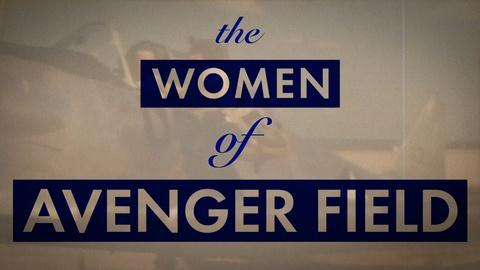 American Experience -- S30: The Women of Avenger Fields