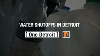 One Detroit Report – Water Shut-Offs