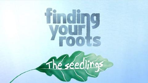 Finding Your Roots -- S4: Finding Your Roots: The Seedlings Trailer