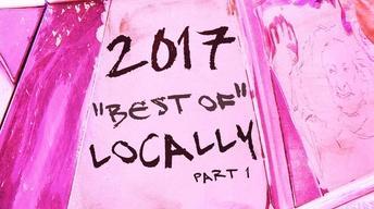 Dec. 21, 2017   Year's Best of Locally – Part 1