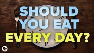 S5 Ep4: Should You Eat Everyday?