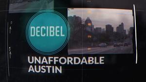 Decibel: Unaffordable Austin