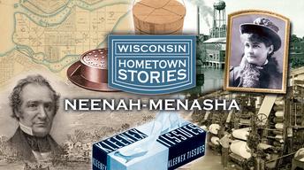Wisconsin Hometown Stories: Neenah-Menasha Preview