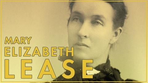 American Experience -- Mary Elizabeth Lease: The Advocate