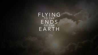 Flying to the Ends of the Earth Promo