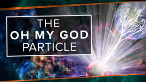 S2 Ep44: The Oh My God Particle