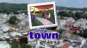 Our Town Tamaqua - Preview