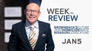 Brownback's Future, KC Homicides, MO Legislature-Jan 5, 2018