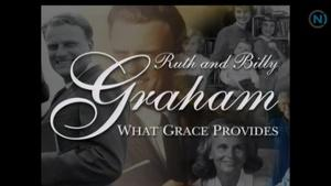 Ruth and Billy Graham: What Grace Has Put Together