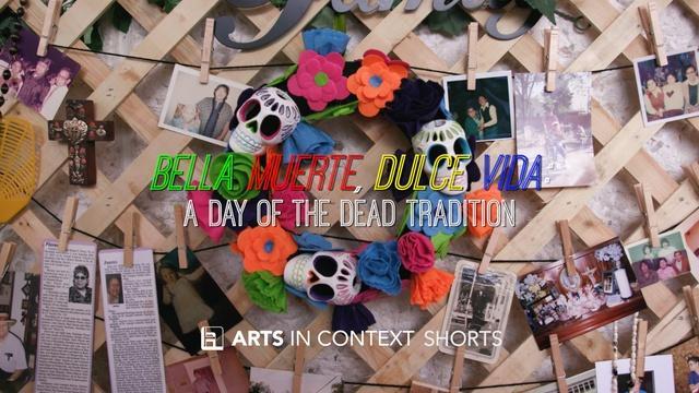 Bella Muerte, Dulce Vida: A Day of the Dead Tradition