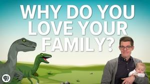 S5 Ep9: Why Do You Love Your Family?