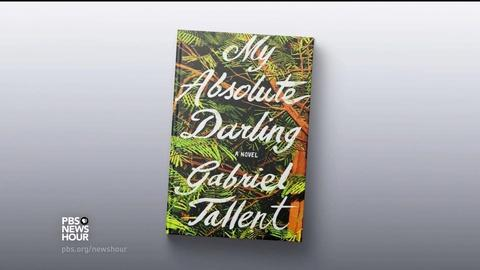 PBS NewsHour -- In 'My Absolute Darling,' teen must survive her own father