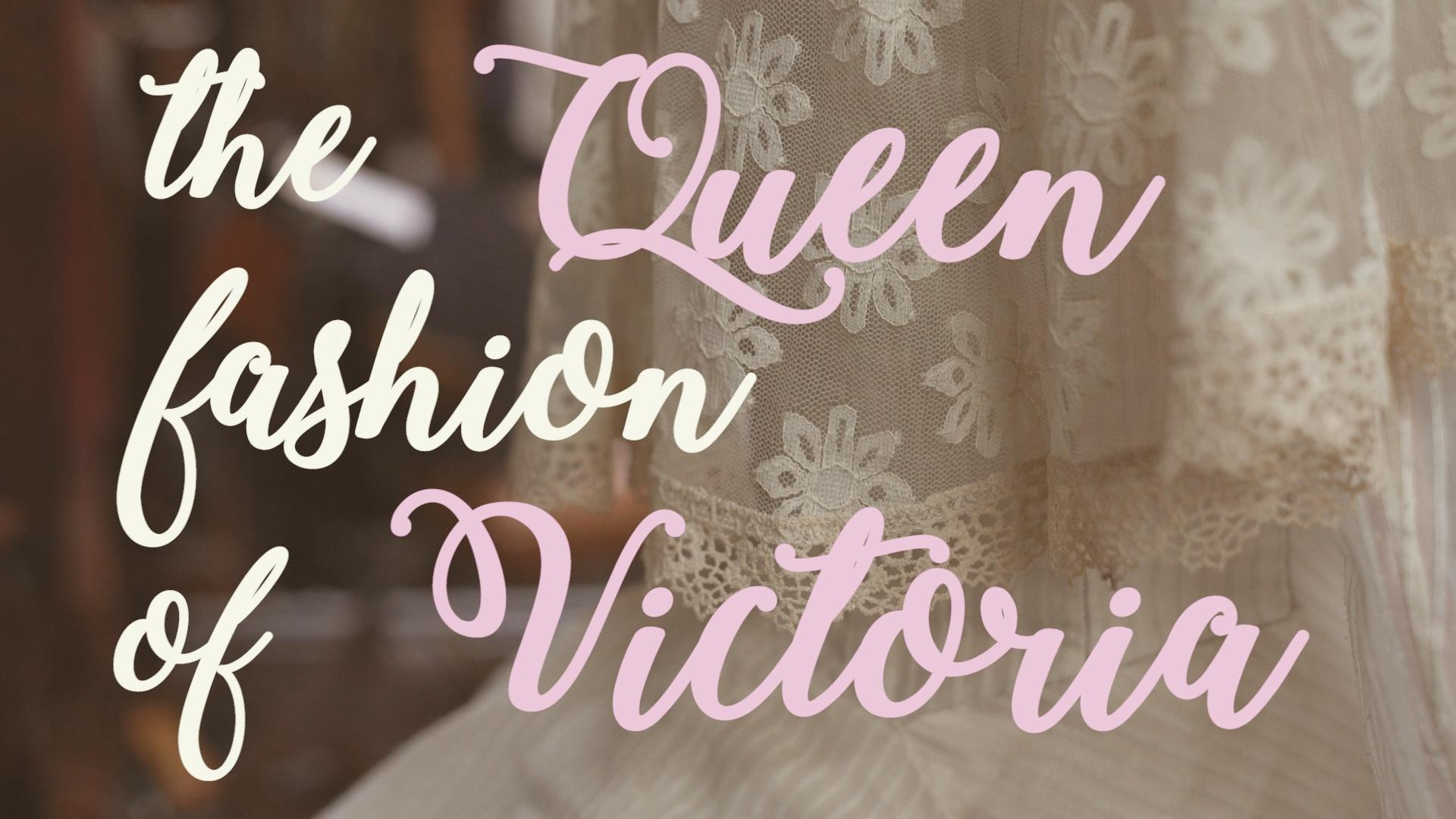 The Fashion Story of Queen Victoria