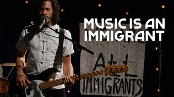 Music is an Immigrant Promo