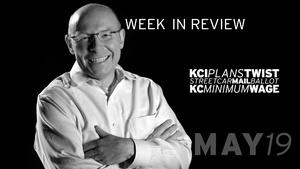 KCI Plan, Streetcar Ballot, MO/KS Legislative Sessions - May
