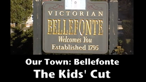 Our Town: Bellefonte - Kid's Cut March 2006
