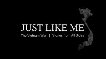 Just Like Me: The Vietnam War — Stories From All Sides