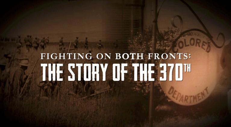 Fighting On Both Fronts: The Story of the 370th: Fighting On Both Fronts: The Story of the 370th