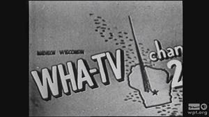 Dedication Program WHA-TV