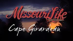 Missouri Life #304 Cape Girardeau