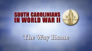 South Carolinians in WWII | The Way Home