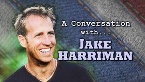 A Conversation with Jake Harriman