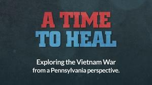 A Time to Heal: Stories from Pennsylvania Veterans