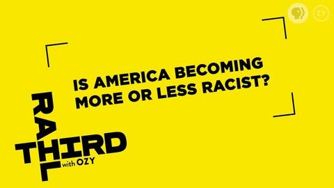 Third Rail with OZY -- We Asked, You Answered: Racism in America