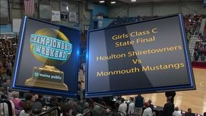 Houlton vs. Monmouth Girls Class C 2018 State Final