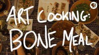 S3 Ep48: Art Cooking: Bone Meal