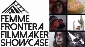 Femme Frontera Filmmaker Showcase (2016)