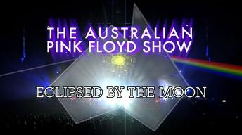 Australian Pink Floyd Show: Eclipsed by the Moon